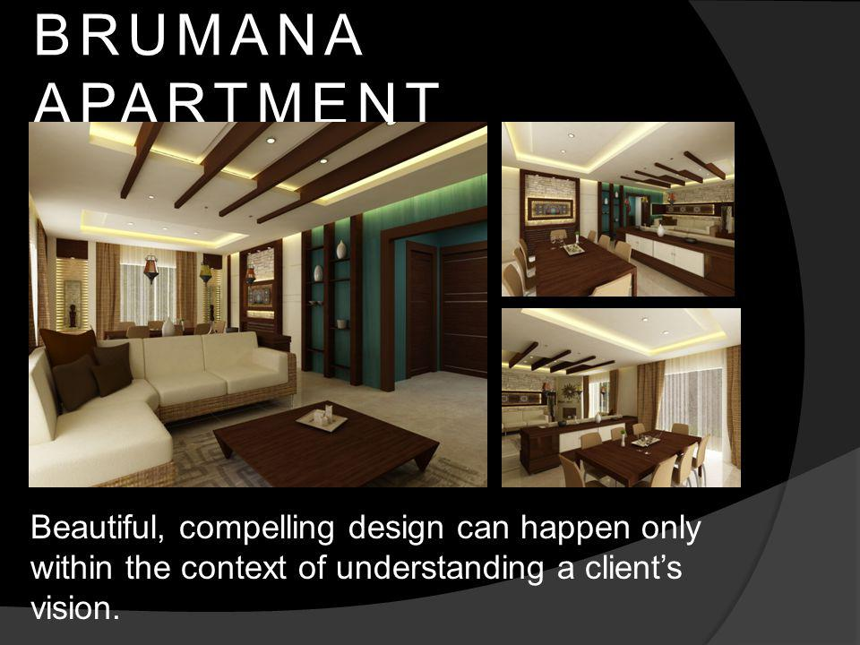 BRUMANA APARTMENT Beautiful, compelling design can happen only within the context of understanding a clients vision.