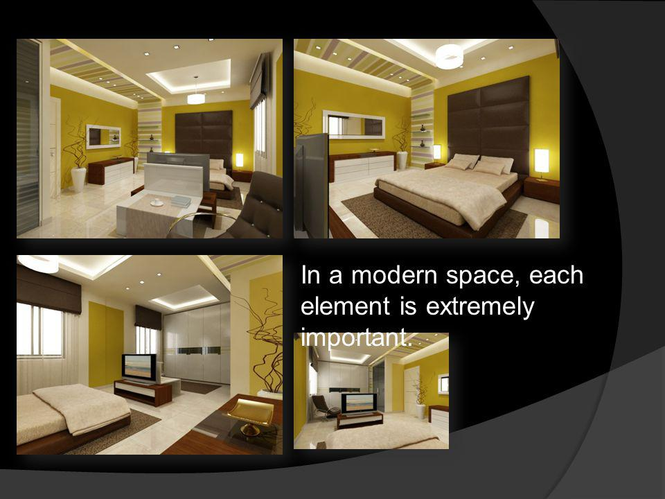 In a modern space, each element is extremely important.