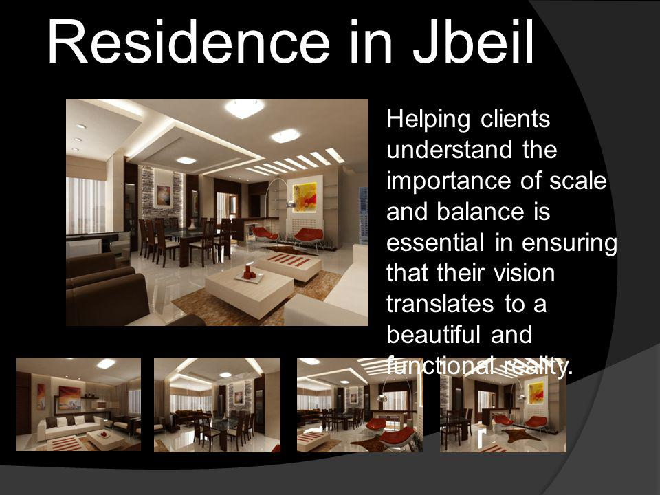 Residence in Jbeil Helping clients understand the importance of scale and balance is essential in ensuring that their vision translates to a beautiful and functional reality.