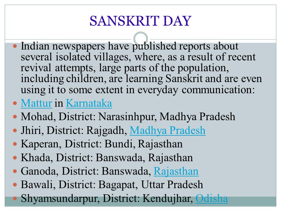 SANSKRIT DAY Indian newspapers have published reports about several isolated villages, where, as a result of recent revival attempts, large parts of t