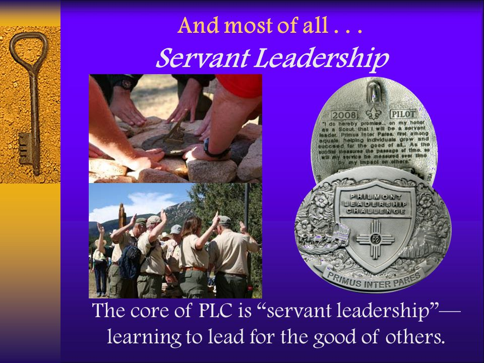 And most of all... Servant Leadership The core of PLC is servant leadership learning to lead for the good of others.