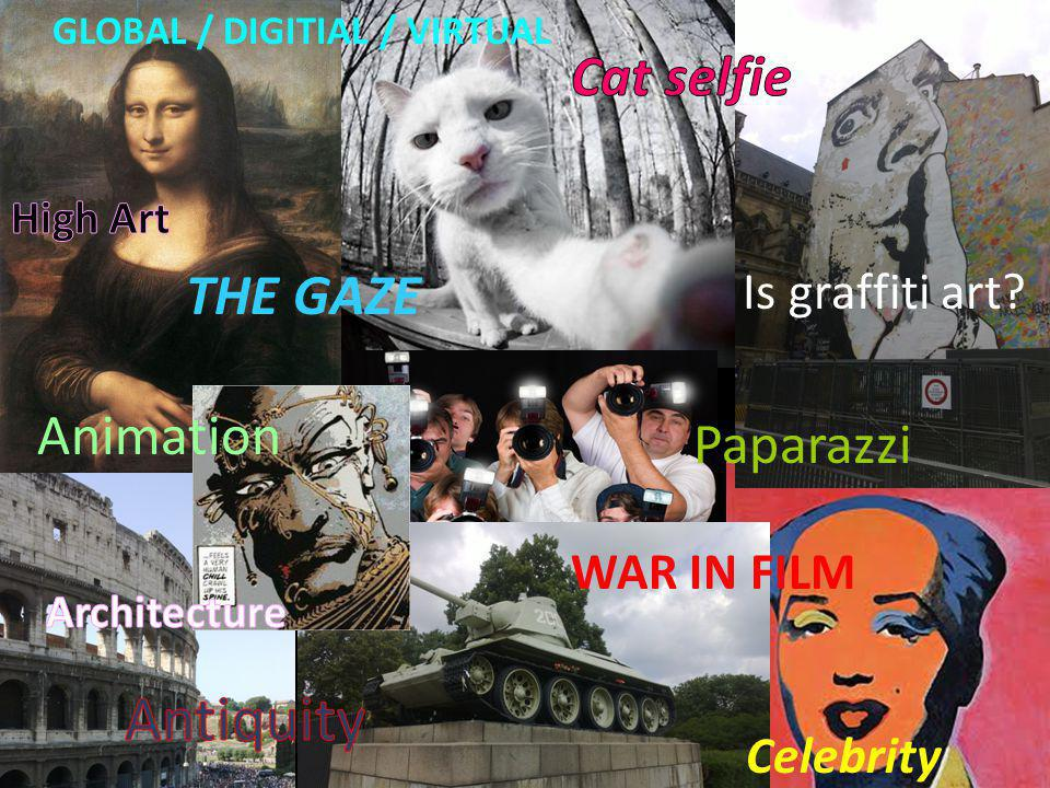 Paparazzi THE GAZE Is graffiti art? WAR IN FILM Celebrity Animation GLOBAL / DIGITIAL / VIRTUAL