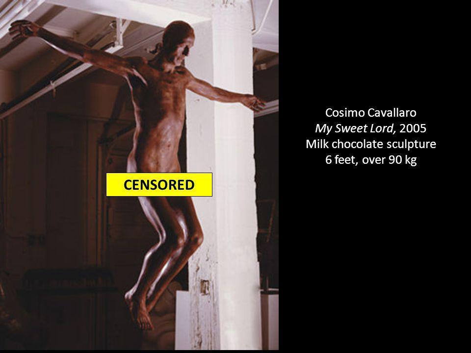 Cosimo Cavallaro My Sweet Lord, 2005 Milk chocolate sculpture 6 feet, over 90 kg CENSORED