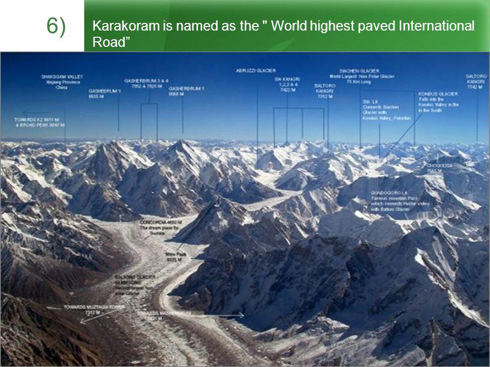 Karakoram is named as the World highest paved International Road 6)
