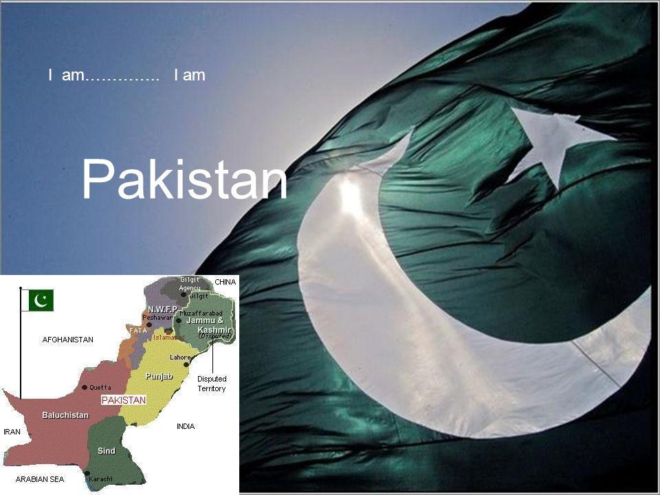 Pakistan I am………….. I am
