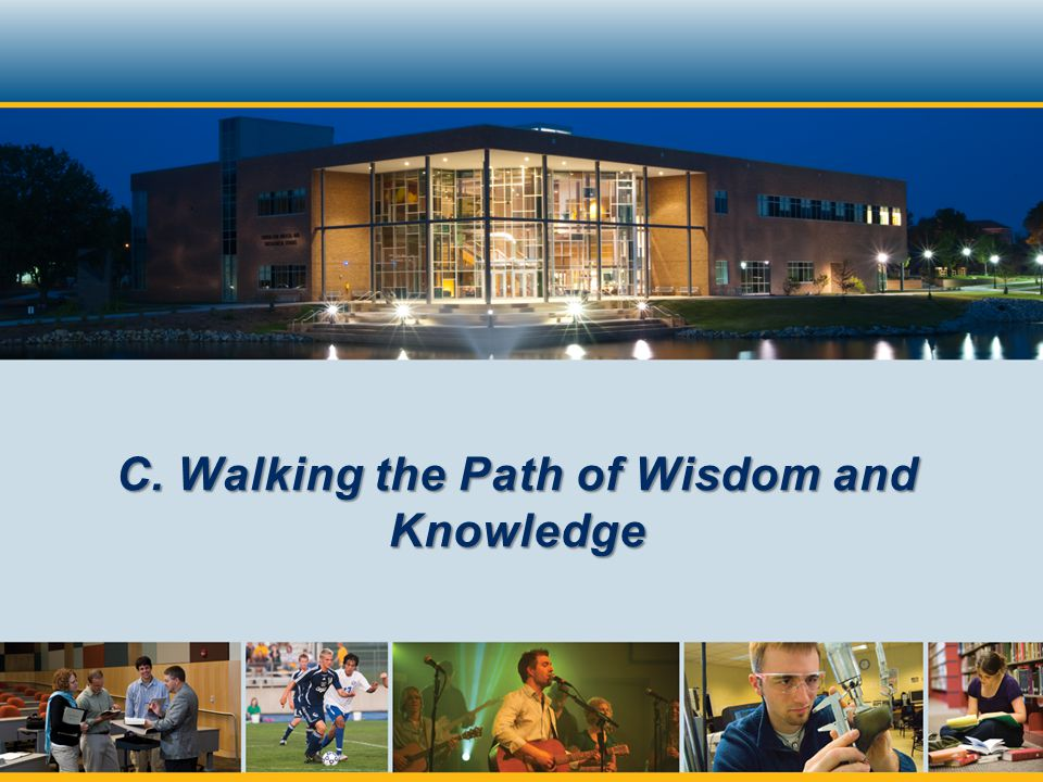 C. Walking the Path of Wisdom and Knowledge