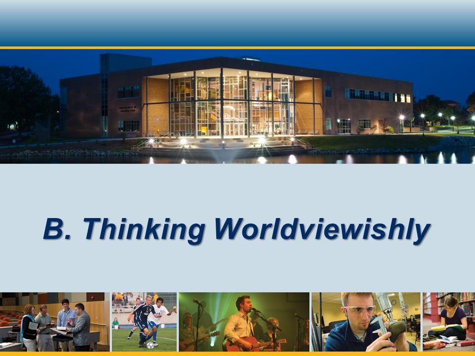 B. Thinking Worldviewishly