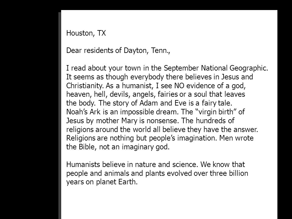 Houston, TX Dear residents of Dayton, Tenn., I read about your town in the September National Geographic.