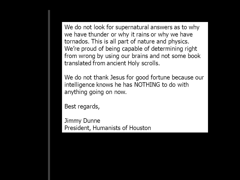 We do not look for supernatural answers as to why we have thunder or why it rains or why we have tornados.
