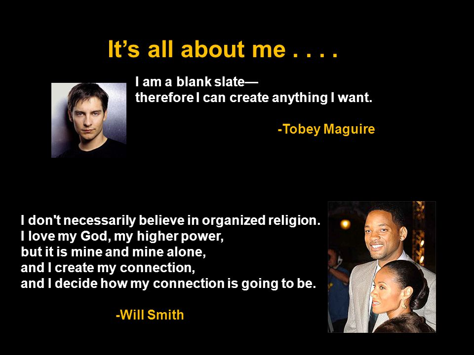I am a blank slate therefore I can create anything I want.