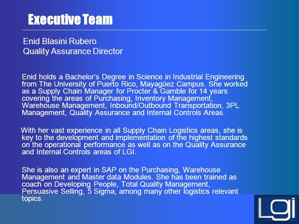 Enid Blasini Rubero Quality Assurance Director Enid holds a Bachelors Degree in Science in Industrial Engineering from The University of Puerto Rico,