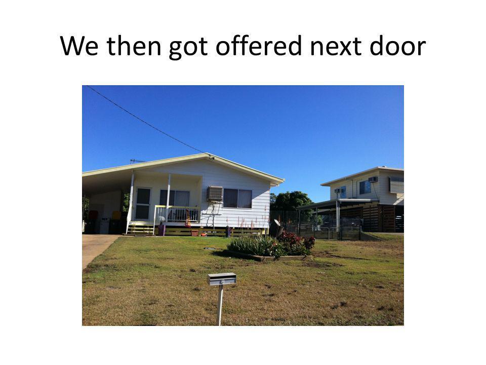 We then got offered next door