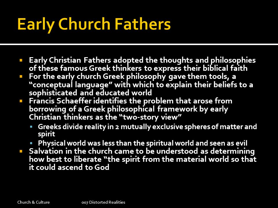 Early Christian Fathers adopted the thoughts and philosophies of these famous Greek thinkers to express their biblical faith For the early church Gree