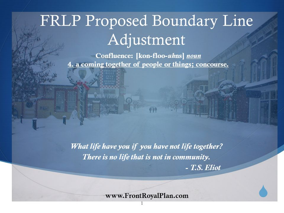 FRLP Proposed Boundary Adjustment Objective: Coordinate the Countys and the Town of Front Royals growth and management plans.