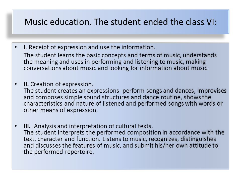 Music education. The student ended the class VI: I.