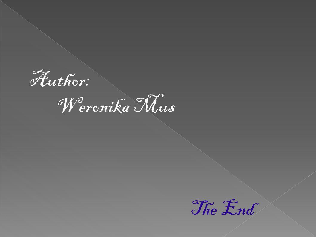 Author: Weronika Mus The End