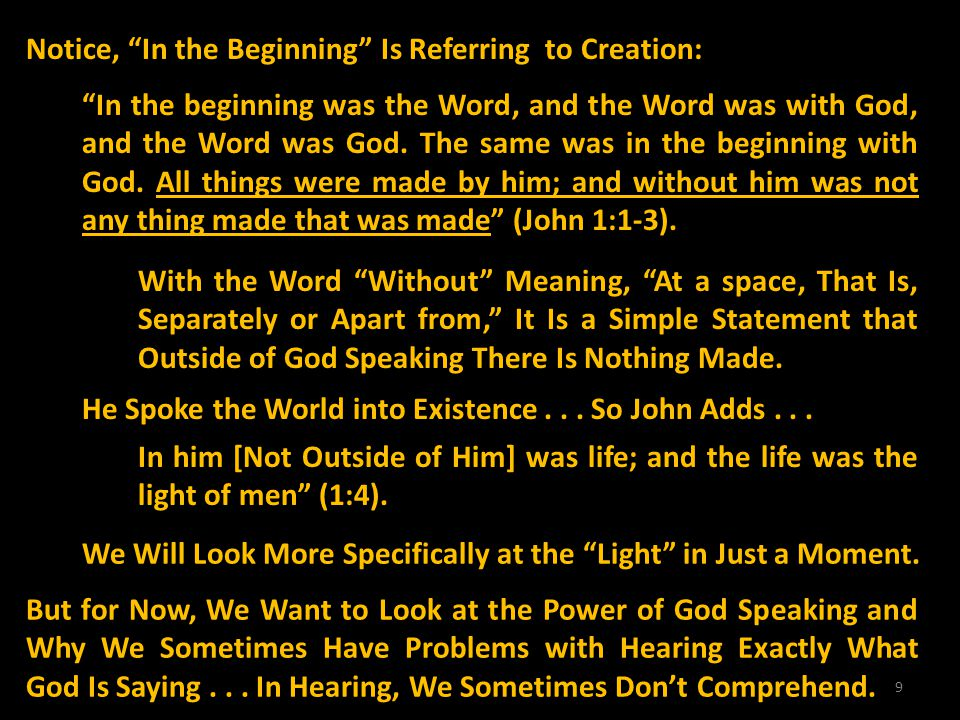 40 It Is God Himself that Not Only Created Us (Let There Be Light and There Was Light)...