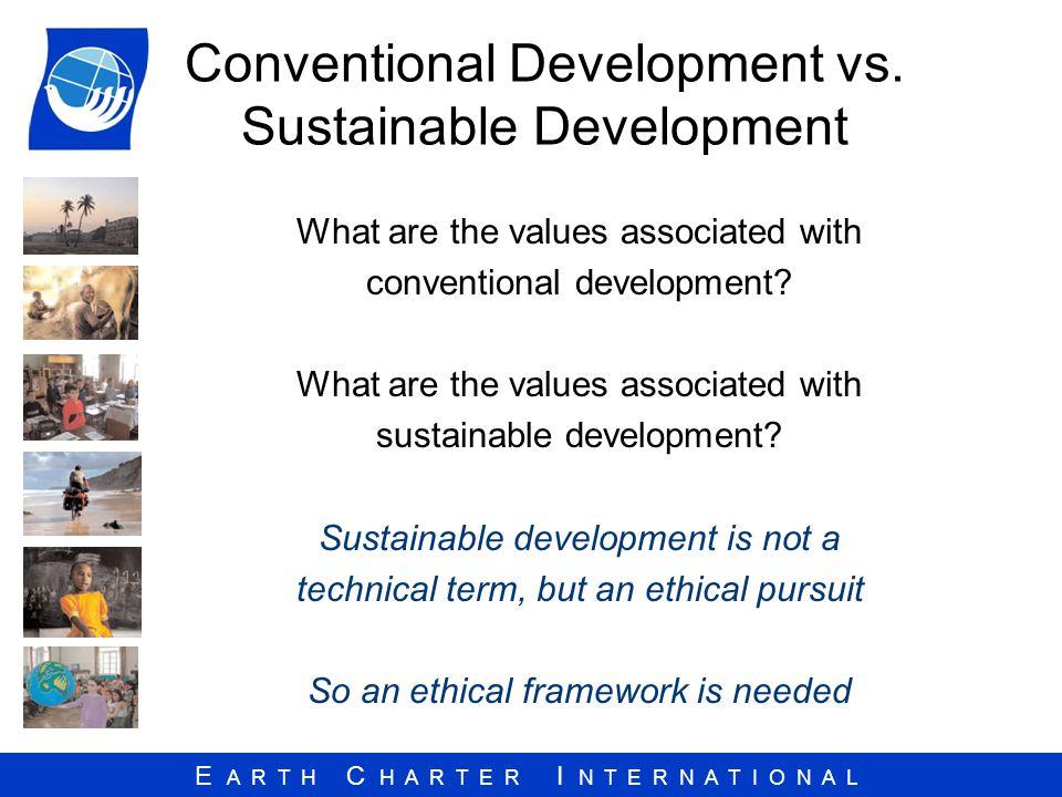 E A R T H C H A R T E R I N T E R N A T I O N A L Conventional Development vs.