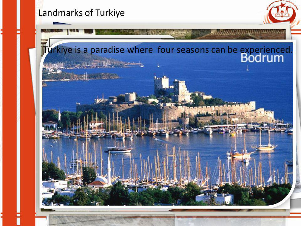 Landmarks of Turkiye Türkiye is a paradise where four seasons can be experienced.