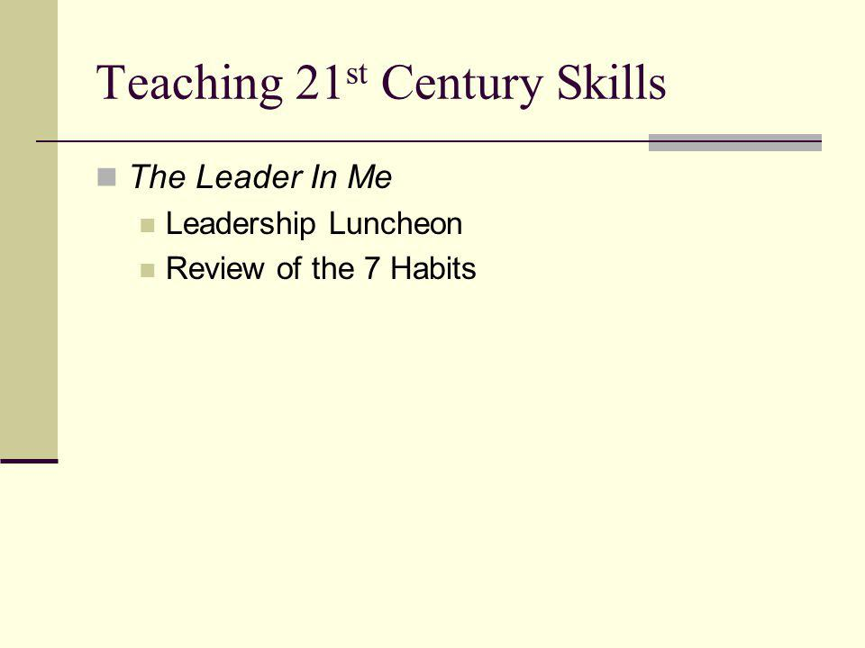 Teaching 21 st Century Skills The Leader In Me Leadership Luncheon Review of the 7 Habits