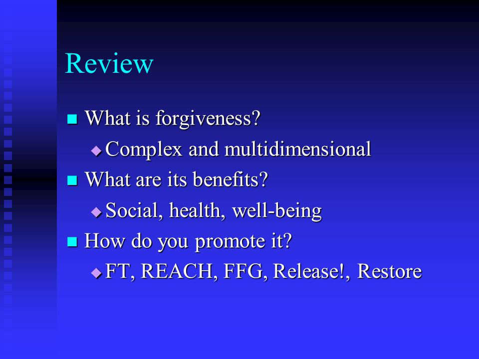 Review What is forgiveness. What is forgiveness.