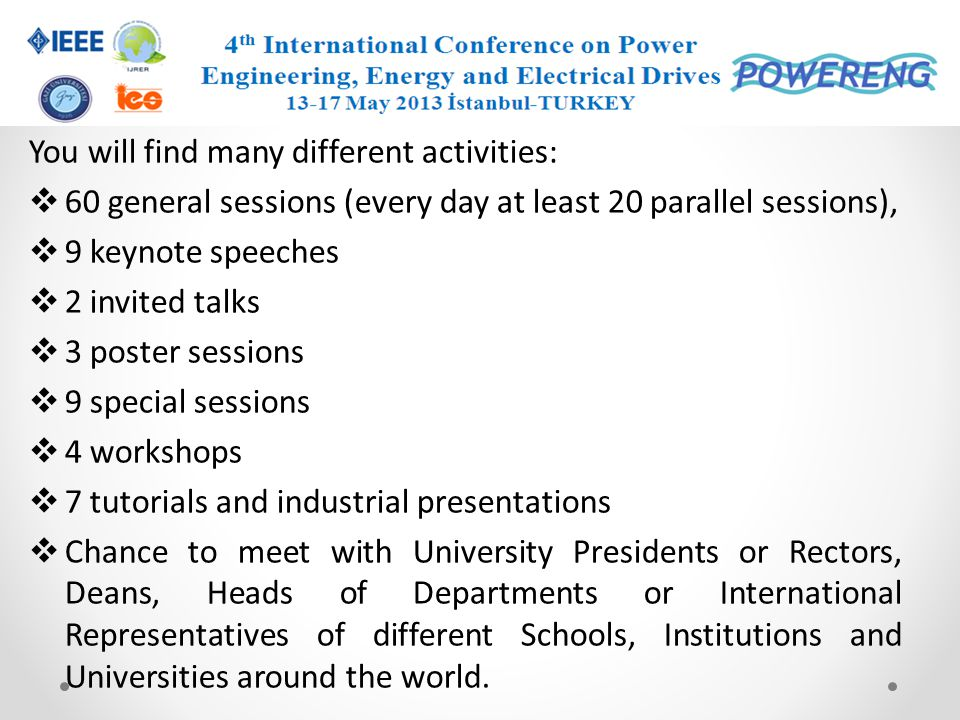 You will find many different activities: 60 general sessions (every day at least 20 parallel sessions), 9 keynote speeches 2 invited talks 3 poster se