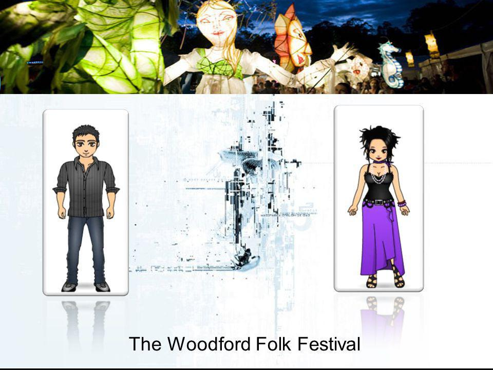 The Woodford Folk Festival Absolutely, and I think thats the key to the success that the festival has enjoyed, as well as the unique atmosphere. I am