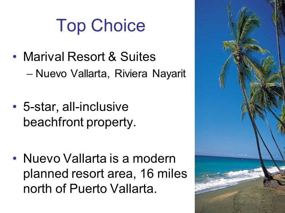 Top Choice Marival Resort & Suites –Nuevo Vallarta, Riviera Nayarit 5-star, all-inclusive beachfront property.