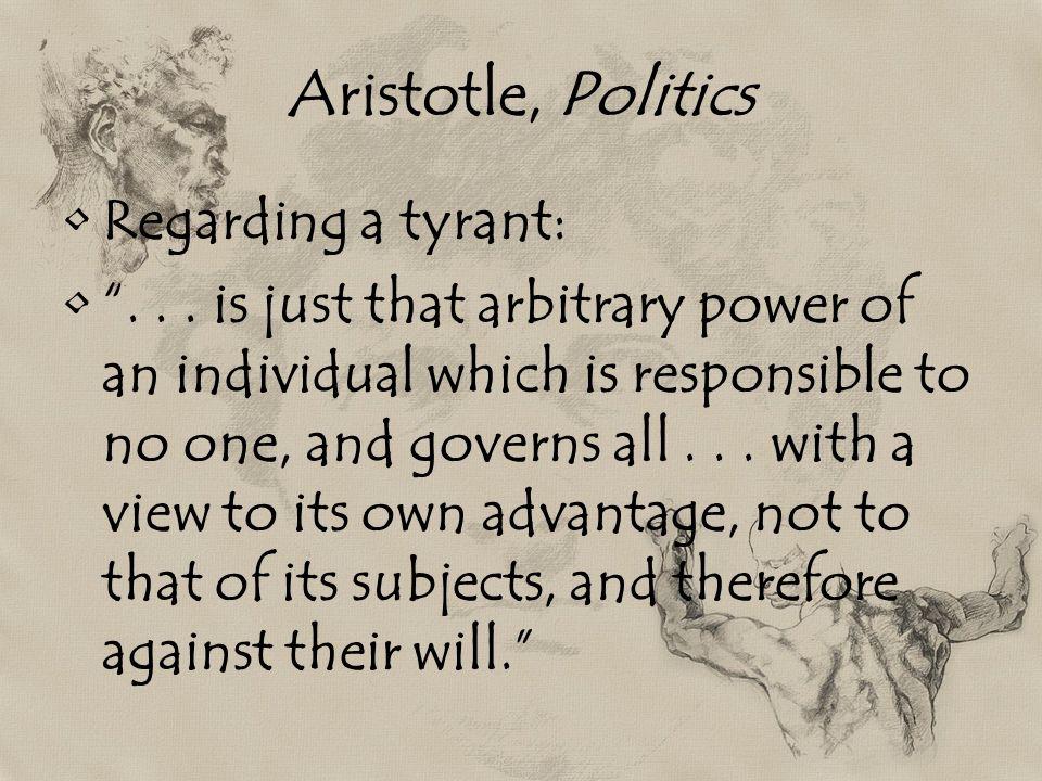 Aristotle, Politics Regarding a tyrant:...