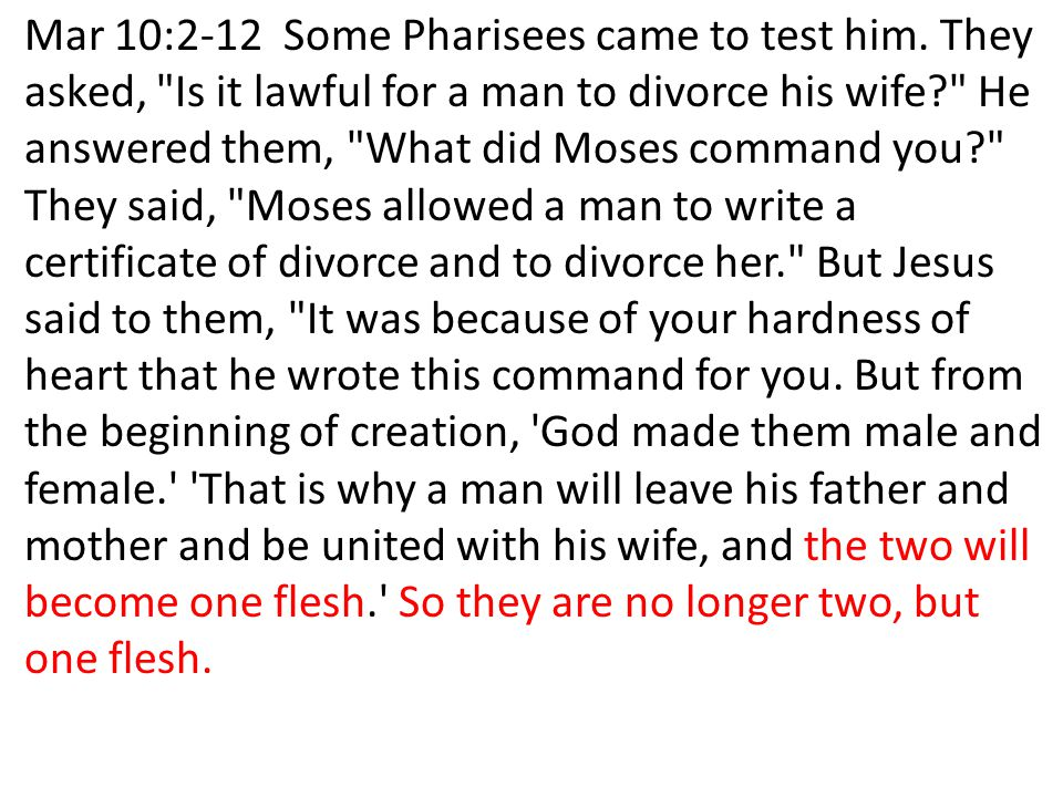 Mar 10:2-12 Some Pharisees came to test him. They asked,