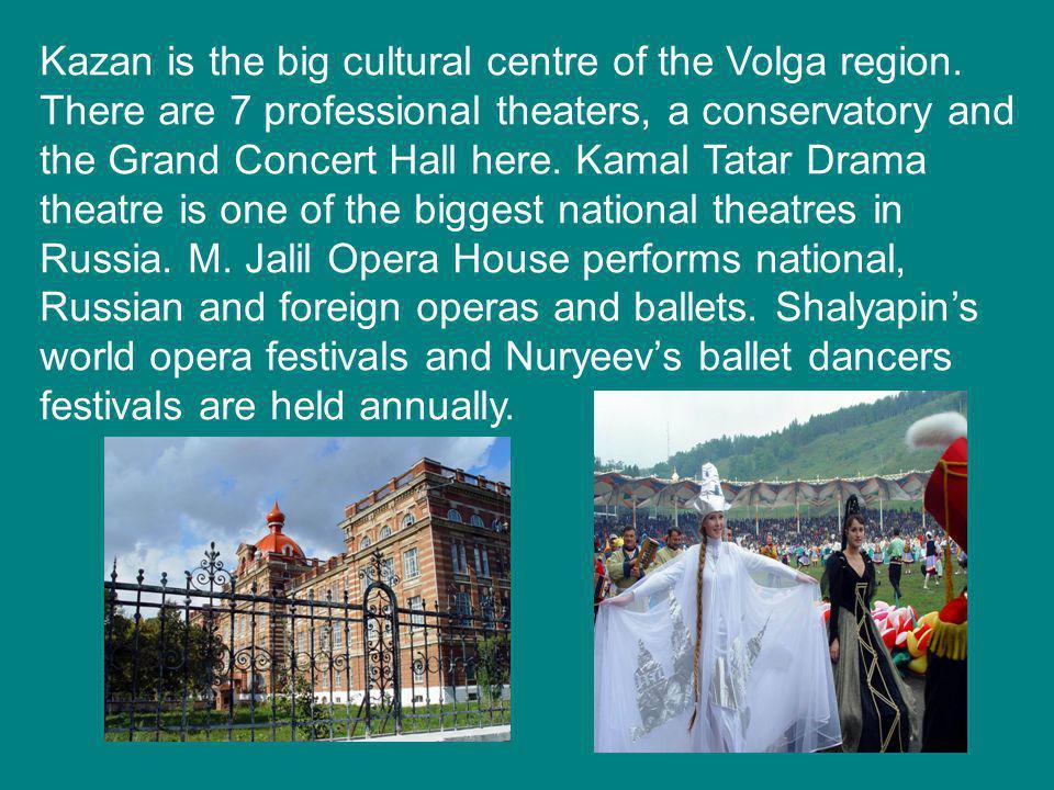 Kazan is the big cultural centre of the Volga region.