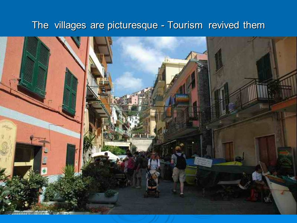 The villages are picturesque - Tourism revived them