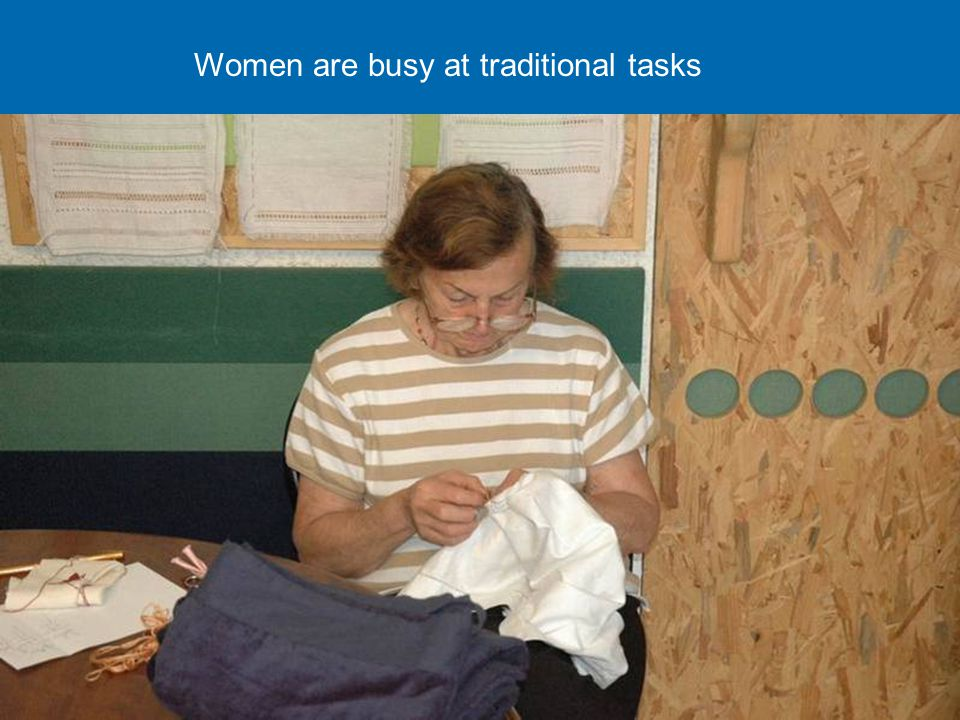 Women are busy at traditional tasks