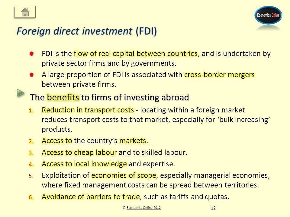 © Economics Online 2012Economics Online 2012 Foreign direct investment (FDI) 12