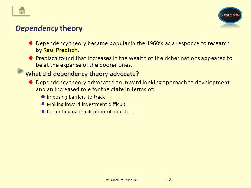 © Economics Online 2012Economics Online 2012 Dependency theory 132