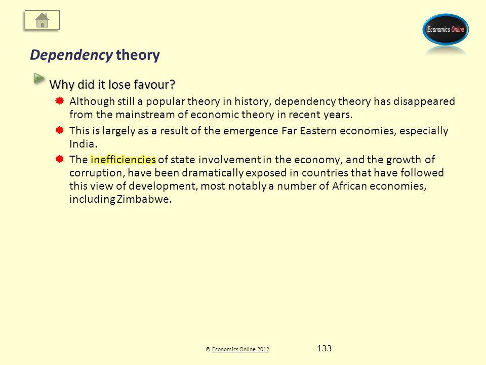 © Economics Online 2012Economics Online 2012 Dependency theory 133