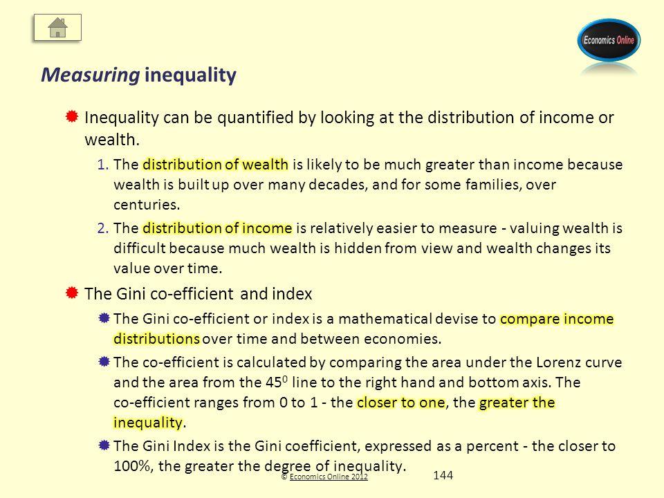 © Economics Online 2012Economics Online 2012 Measuring inequality 144
