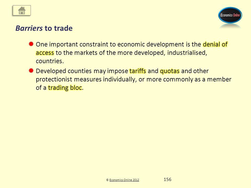 © Economics Online 2012Economics Online 2012 Barriers to trade 156