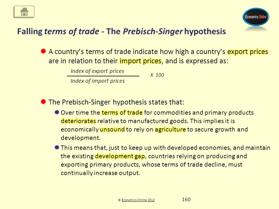 © Economics Online 2012Economics Online 2012 Falling terms of trade - The Prebisch-Singer hypothesis Index of export prices Index of import prices X 1