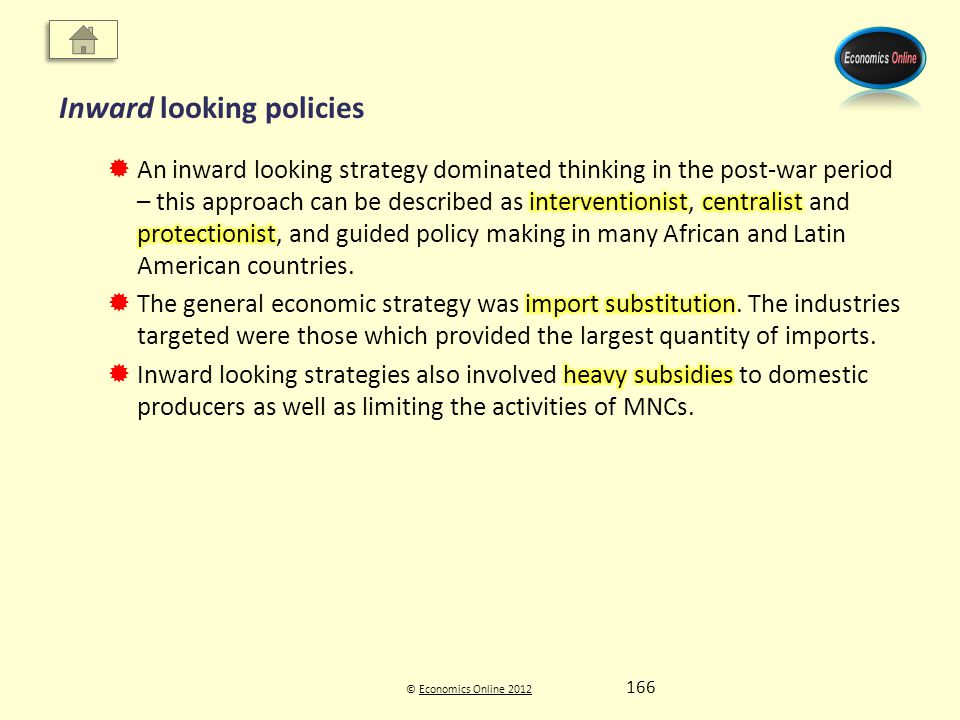 © Economics Online 2012Economics Online 2012 Inward looking policies 166