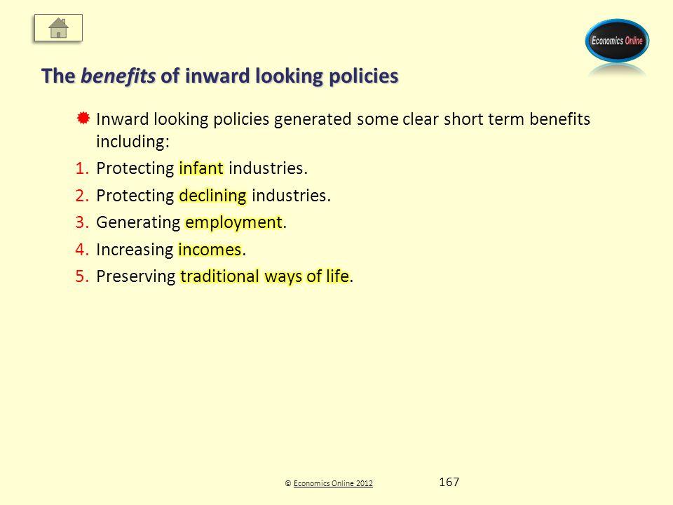 © Economics Online 2012Economics Online 2012 The benefits of inward looking policies 167
