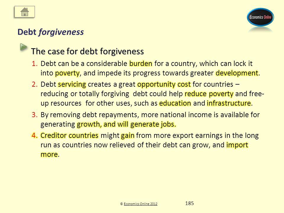 © Economics Online 2012Economics Online 2012 Debt forgiveness 185