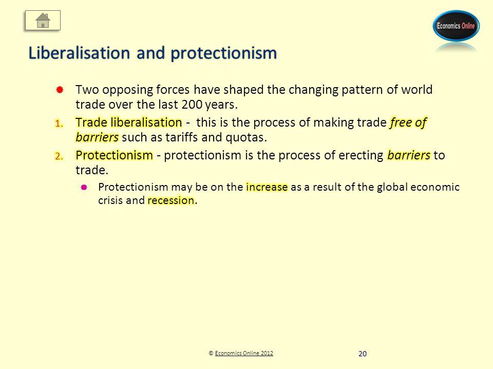 © Economics Online 2012Economics Online 2012 Liberalisation and protectionism 20