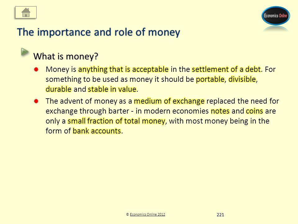 © Economics Online 2012Economics Online 2012 The importance and role of money 221
