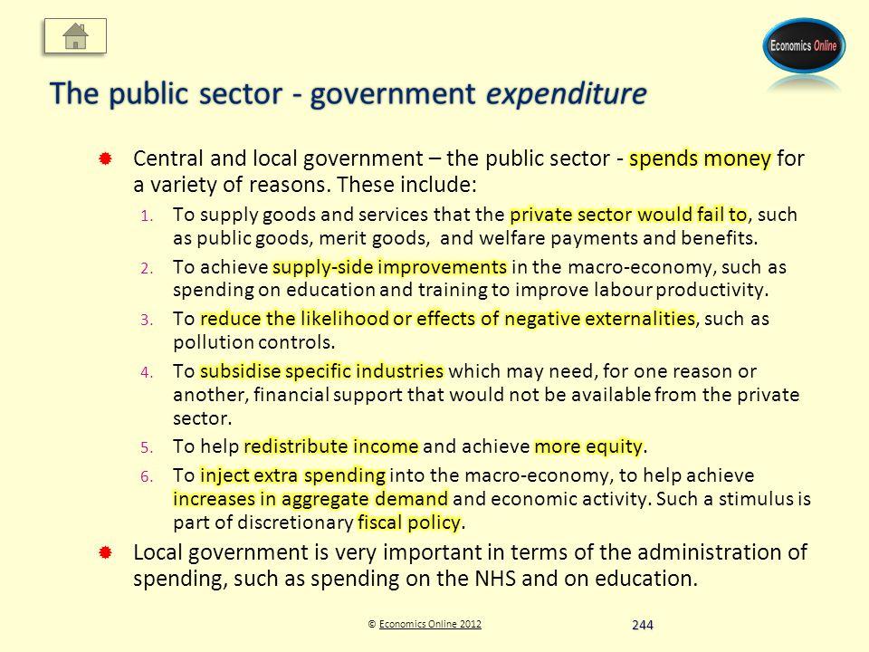 © Economics Online 2012Economics Online 2012 The public sector - government expenditure 244