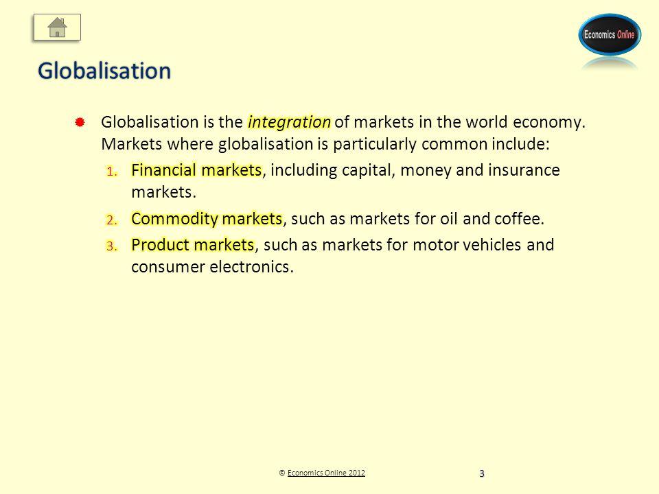 © Economics Online 2012Economics Online 2012Globalisation 3