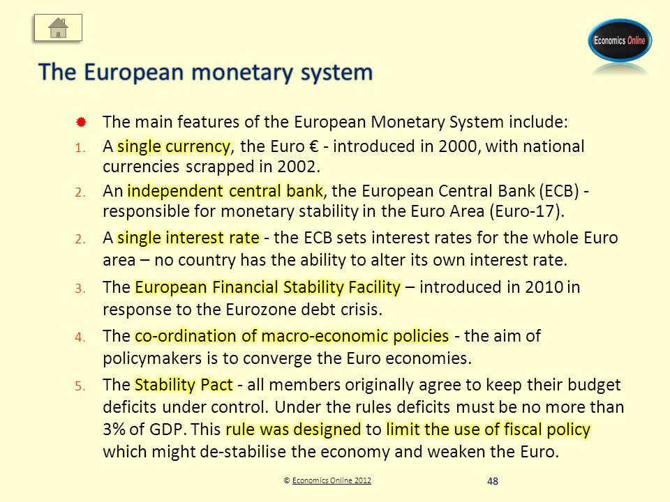 © Economics Online 2012Economics Online 2012 The European monetary system 48