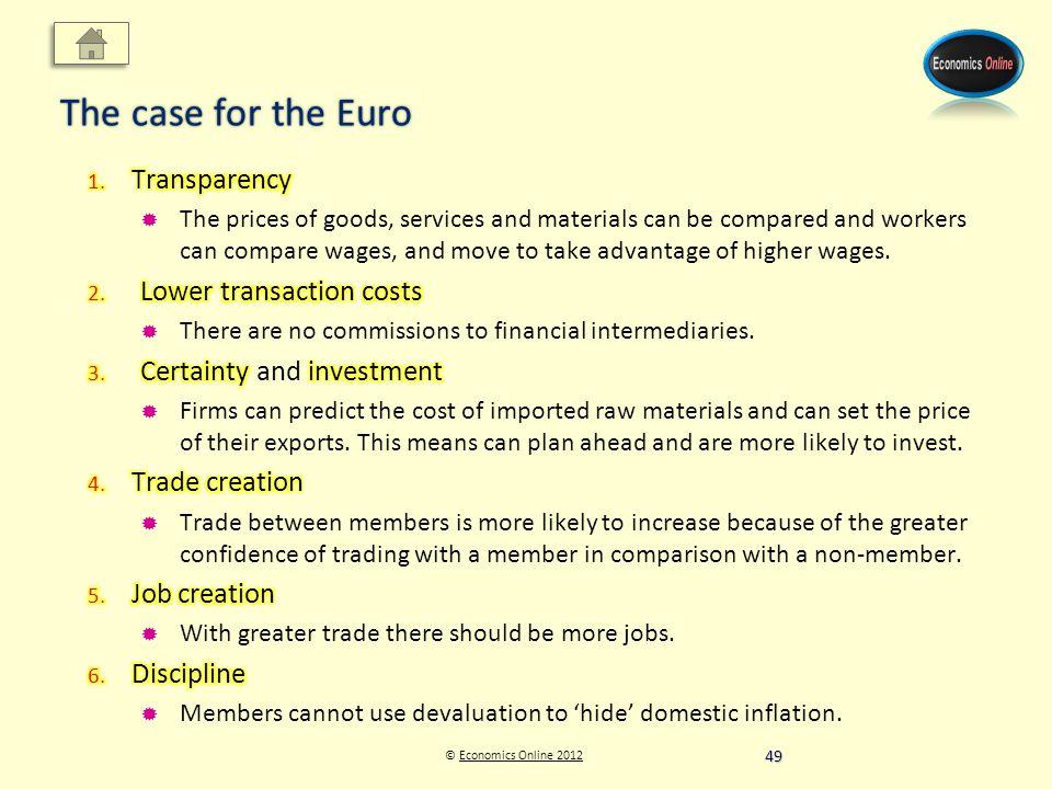 © Economics Online 2012Economics Online 2012 The case for the Euro 49