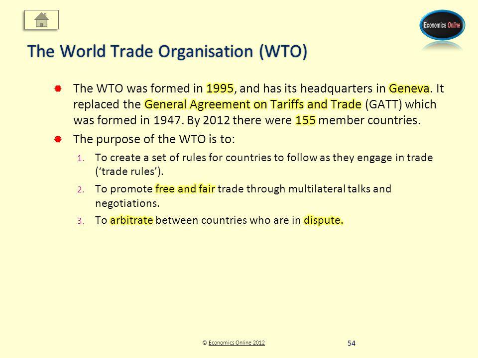 © Economics Online 2012Economics Online 2012 The World Trade Organisation (WTO) 54