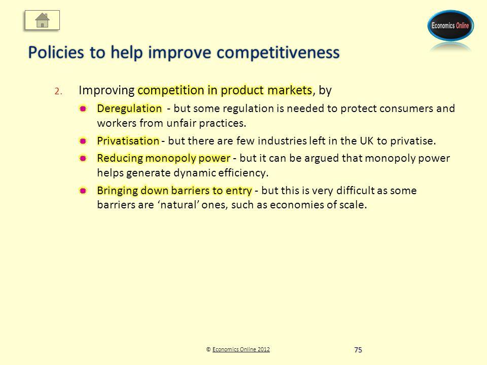 © Economics Online 2012Economics Online 2012 Policies to help improve competitiveness 75